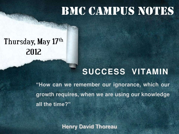 """BMC Campus Notes                 S U C C E S S V I TAM I N""""How can we remember our ignorance, which ourgrowth requires, wh..."""
