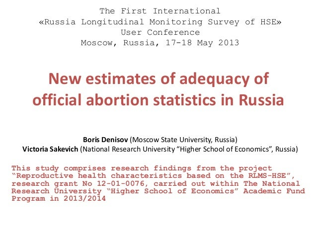 New estimates of adequacy of official abortion statistics in Russia Boris Denisov (Moscow State University, Russia) Victor...