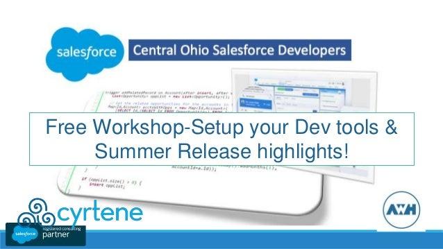 Free Workshop-Setup your Dev tools & Summer Release highlights!