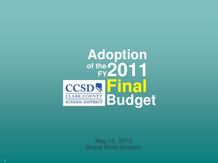 Adoption<br />2011<br />of the<br />FY<br />Final<br />Budget<br />May 19, 2010<br />Board Work Session<br />1<br />