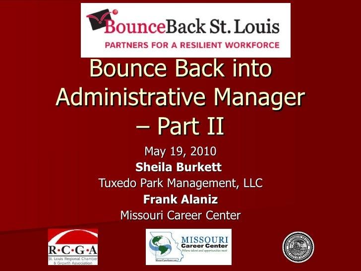 Bounce Back into Administrative Manager – Part II May 19, 2010 Sheila Burkett   Tuxedo Park Management, LLC Frank Alaniz M...