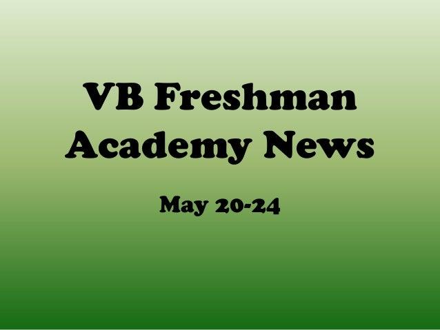 VB FreshmanAcademy NewsMay 20-24