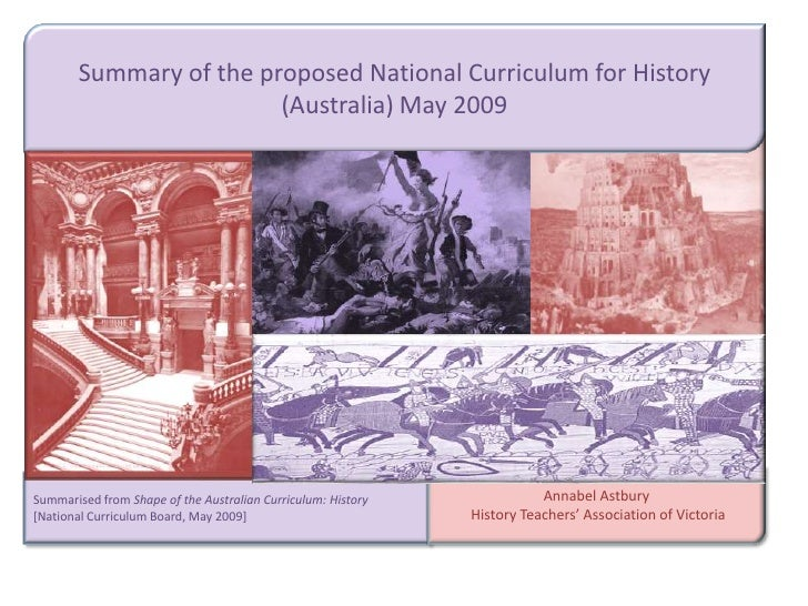 Summary of the proposed National Curriculum for History                         (Australia) May 2009     Summarised from S...