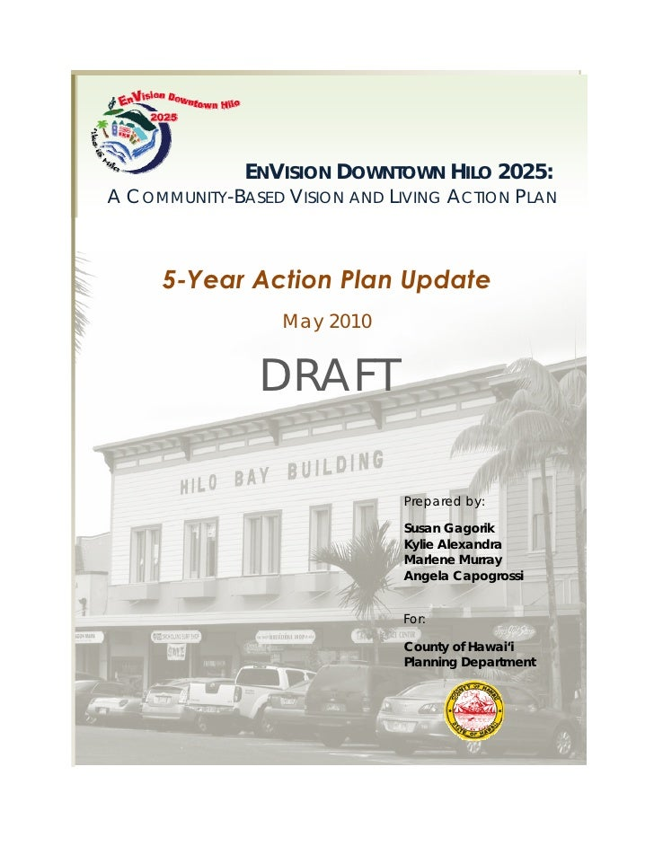 ENVISION DOWNTOWN HILO 2025: A COMMUNITY-BASED VISION AND LIVING ACTION PLAN         5-Year Action Plan Update            ...