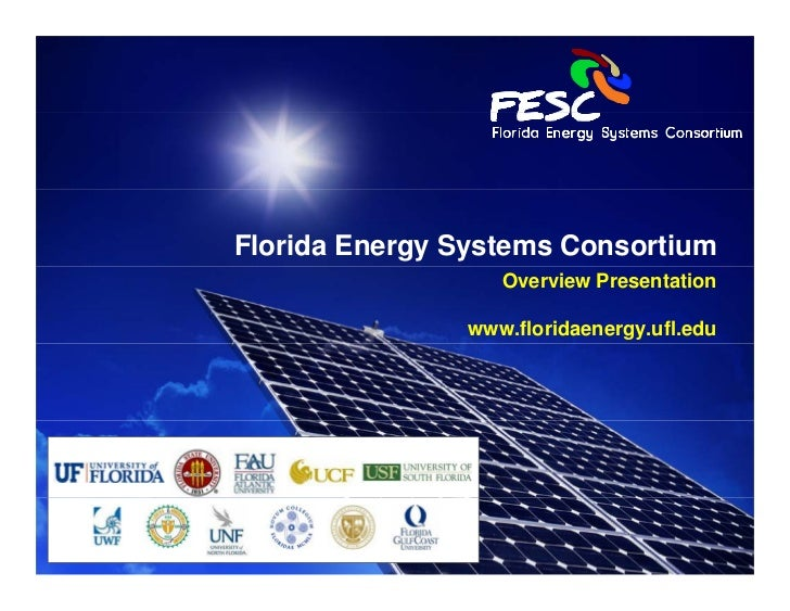 Florida Energy Systems Consortium                   Overview Presentation                 www.floridaenergy.ufl.edu