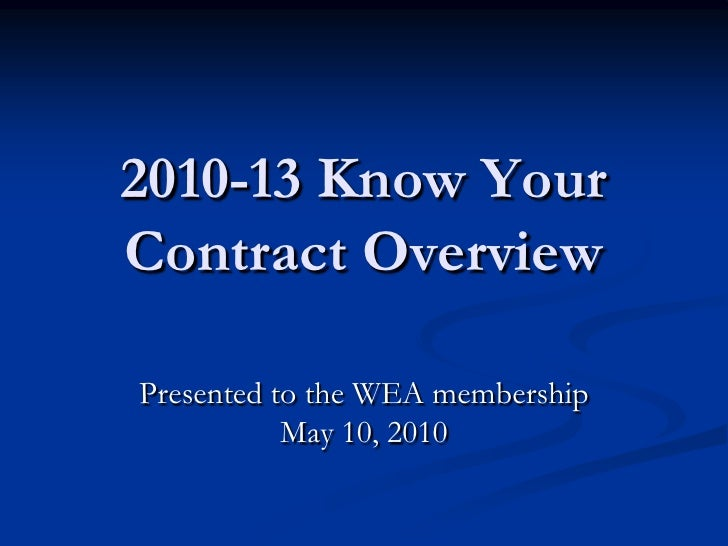 2010-13 Know Your Contract Overview<br />Presented to the WEA membership May 10, 2010<br />