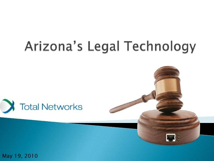 Arizona's Legal Technology<br />May 19, 2010<br />