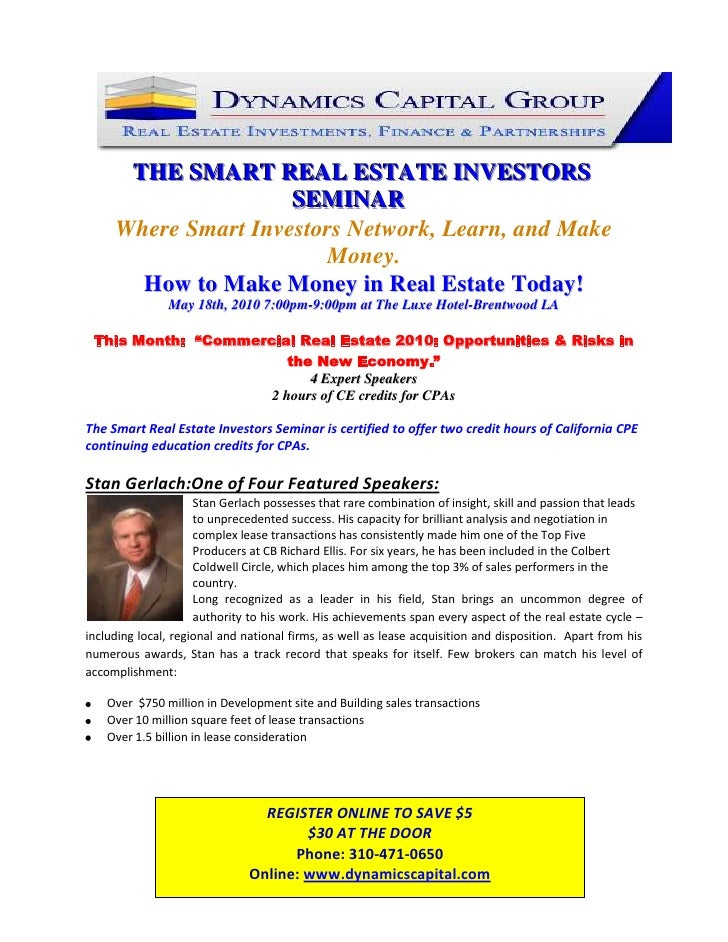 123825-142875<br />THE SMART REAL ESTATE INVESTORS SEMINAR<br />Where Smart Investors Network, Learn, and Make Money.<br /...