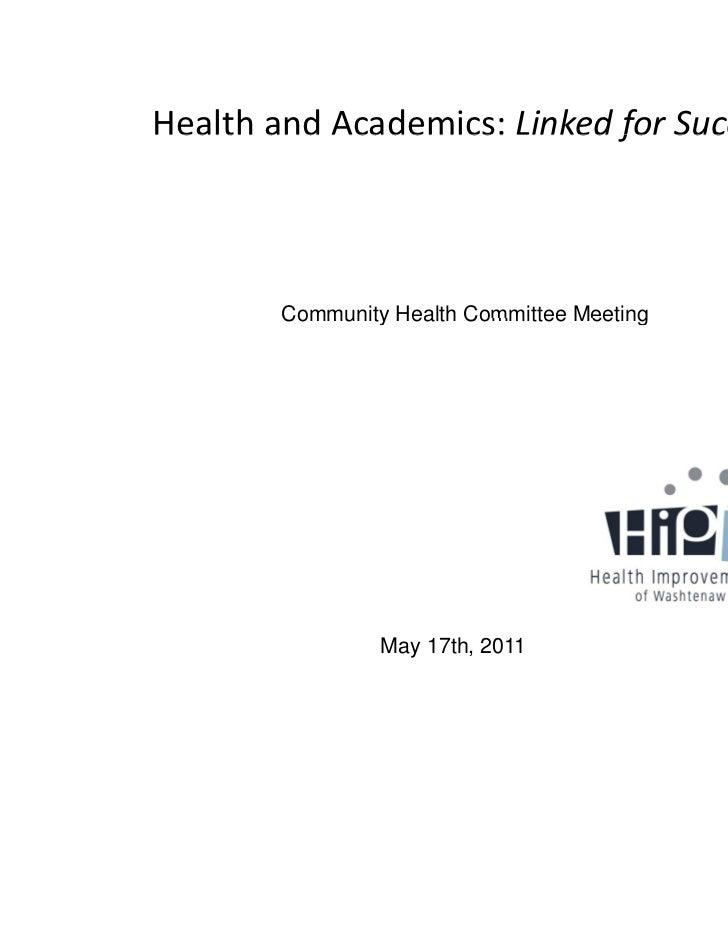 HealthandAcademics:LinkedforSuccessHealth and Academics: Linked for Success        Community Health Committee Meeting...