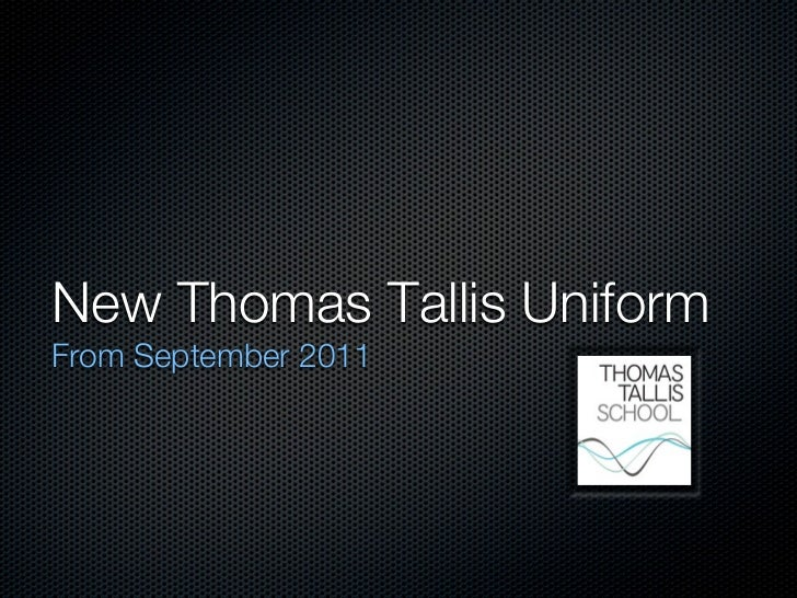 New Thomas Tallis UniformFrom September 2011