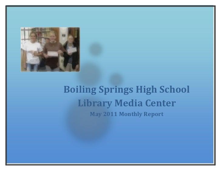 Boiling Springs High School Library Media CenterMay 2011 Monthly Report 26384251739084<br />Boiling Springs High School Li...
