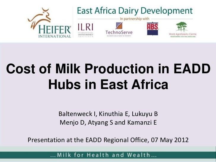 Cost of Milk Production in EADD      Hubs in East Africa             Baltenweck I, Kinuthia E, Lukuyu B             Menjo ...