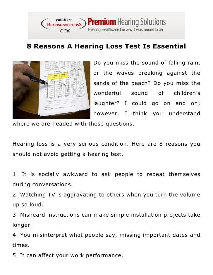 8 Reasons A Hearing Loss Test Is Essential                             Do you miss the sound of falling rain,             ...