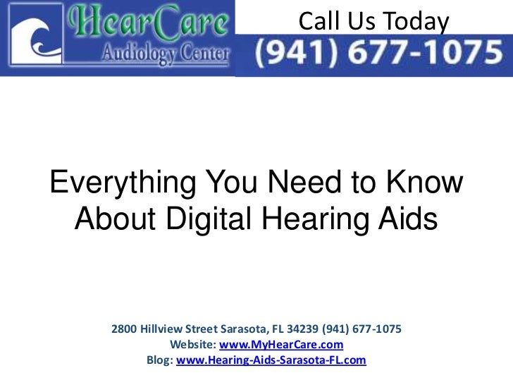 Call Us TodayEverything You Need to Know About Digital Hearing Aids    2800 Hillview Street Sarasota, FL 34239 (941) 677-1...
