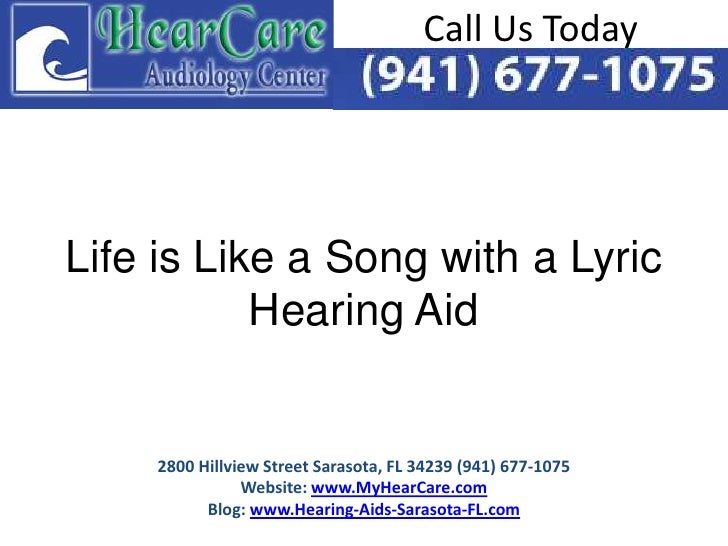 Call Us TodayLife is Like a Song with a Lyric           Hearing Aid    2800 Hillview Street Sarasota, FL 34239 (941) 677-1...