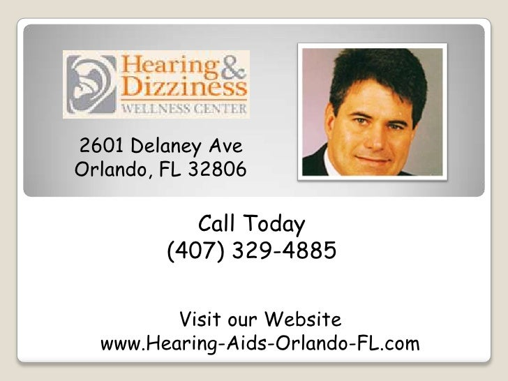 2601 Delaney AveOrlando, FL 32806            Call Today         (407) 329-4885         Visit our Website  www.Hearing-Aids...