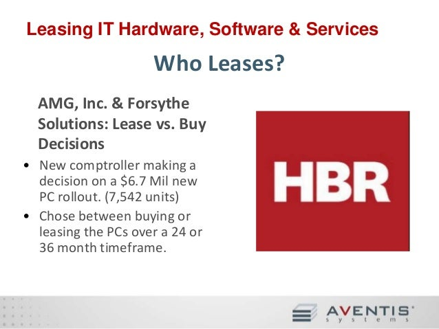 amg inc forsythe solutions lease vs buy decisions Technical note: lease vs buy decisions for technology case solution,technical note: amg inc & forsythe solutions: lease vs buy decisions real estate and capital structure decisions-lease-versus-buy analysis technical note on risk management shilling & smith acquisition of xteria inc.