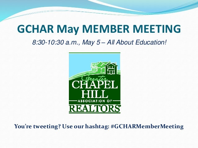 GCHAR May MEMBER MEETING 8:30-10:30 a.m., May 5 – All About Education! You're tweeting? Use our hashtag: #GCHARMemberMeeti...