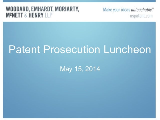 Patent Prosecution Luncheon May 15, 2014
