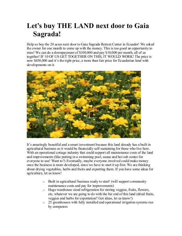 Let's buy THE LAND next door to Gaia Sagrada! Help us buy the 24 acres next door to Gaia Sagrada Retreat Center in Ecuador...