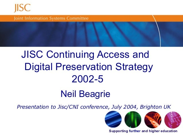 Supporting further and higher education Presentation to Jisc/CNI conference, July 2004, Brighton UK JISC Continuing Access...