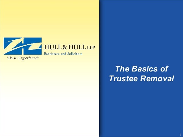 The Basics of Trustee Removal 1