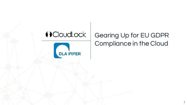 Gearing Up for EU GDPR Compliance in the Cloud 1