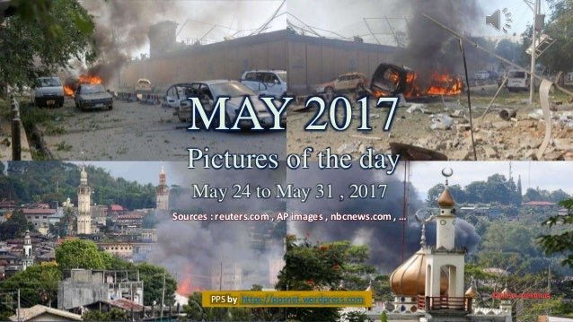 May 2017 Pictures Of The Day May 24 May 31
