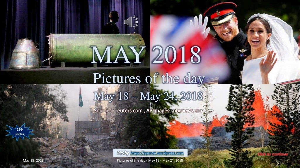 MAY 2018 - Pictures of the day - May18- May 24, 2018