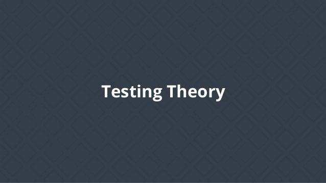 Testing Theory