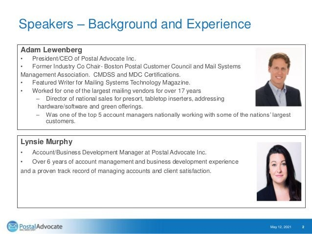 Speakers – Background and Experience Adam Lewenberg • President/CEO of Postal Advocate Inc. • Former Industry Co Chair- Bo...