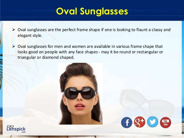 4c3726faf66 ... they look even better because they complement the lines very well. 10.  Oval Sunglasses ...