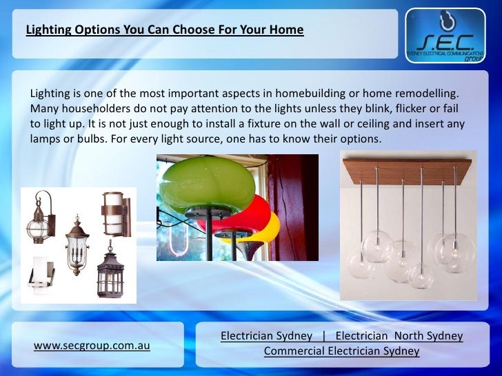 Lighting Options You Can Choose For Your HomeLighting is one of the most important aspects in homebuilding or home remodel...