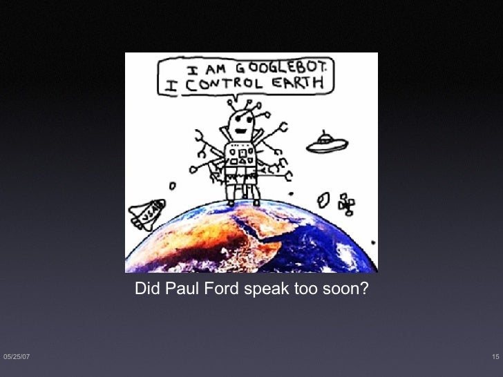 <ul><li>Did Paul Ford speak too soon? </li></ul>