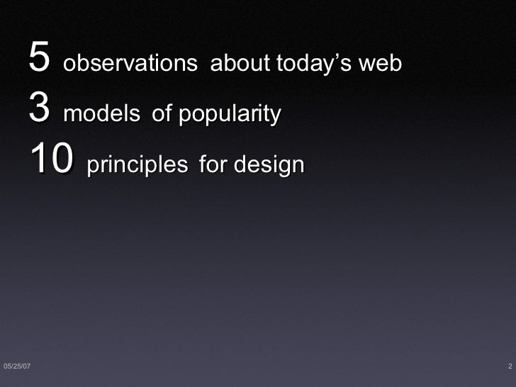 5  observations   about today's web  3  models   of popularity 10  principles   for design