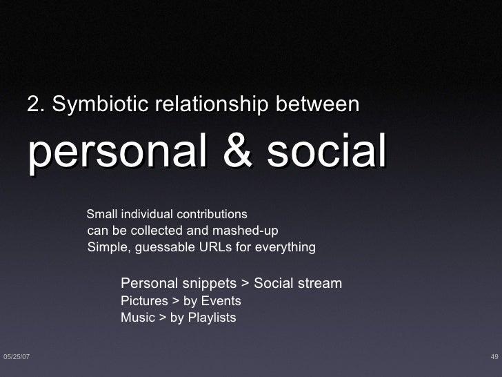 2. Symbiotic relationship between   personal & social <ul><li>Small individual contributions </li></ul><ul><ul><li>can be ...