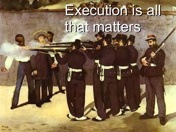 Execution is all that matters