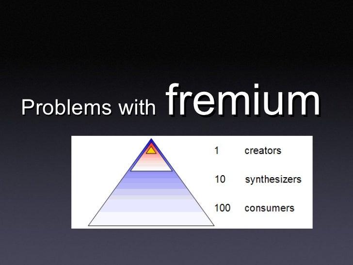 Problems with   fremium