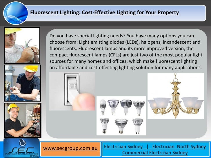 Fluorescent Lighting: Cost-Effective Lighting for Your Property        Do you have special lighting needs? You have many o...
