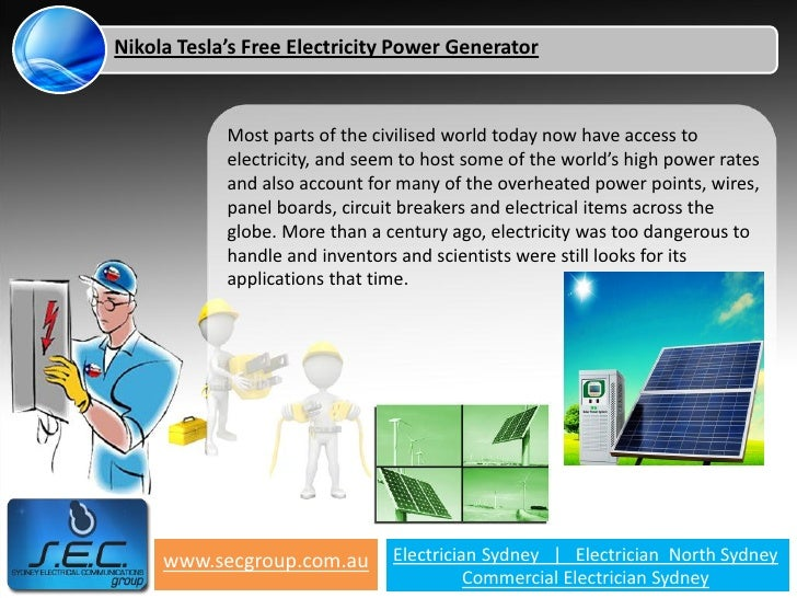Nikola Tesla's Free Electricity Power Generator            Most parts of the civilised world today now have access to     ...