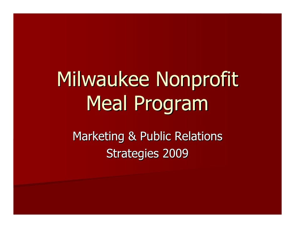 Milwaukee Nonprofit    Meal Program  Marketing & Public Relations       Strategies 2009