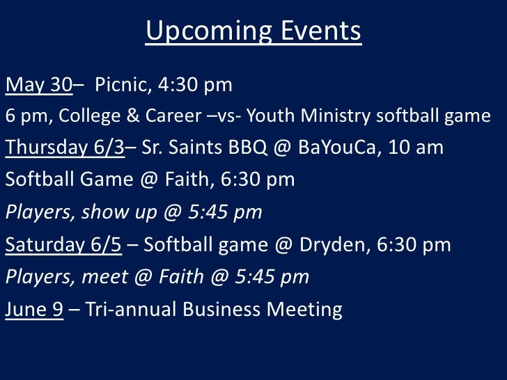 Upcoming Events<br />May 30–  Picnic, 4:30 pm<br />6 pm, College & Career –vs- Youth Ministry softball game<br />Thursday ...