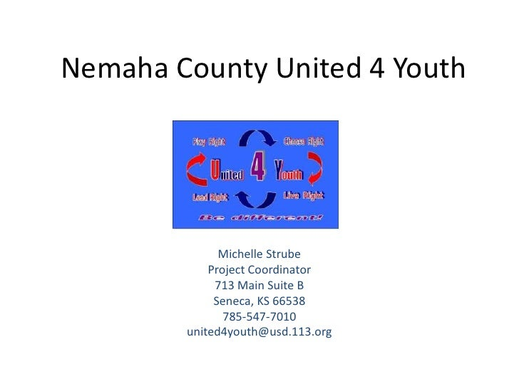Nemaha County United 4 Youth              Michelle Strube            Project Coordinator             713 Main Suite B     ...
