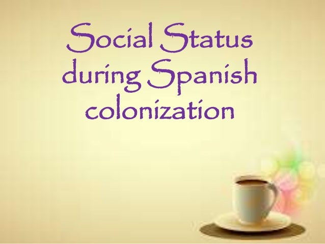 Social Status during Spanish colonization