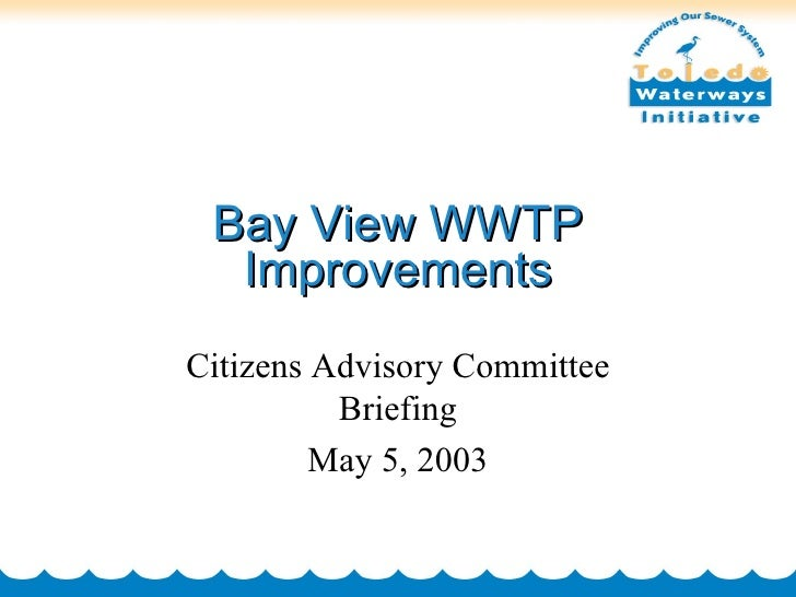 Bay View WWTP Improvements Citizens Advisory Committee Briefing May 5, 2003