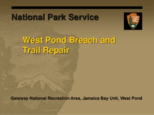 West Pond Breach and Trail Repair Gateway National Recreation Area, Jamaica Bay Unit, West Pond National Park Service