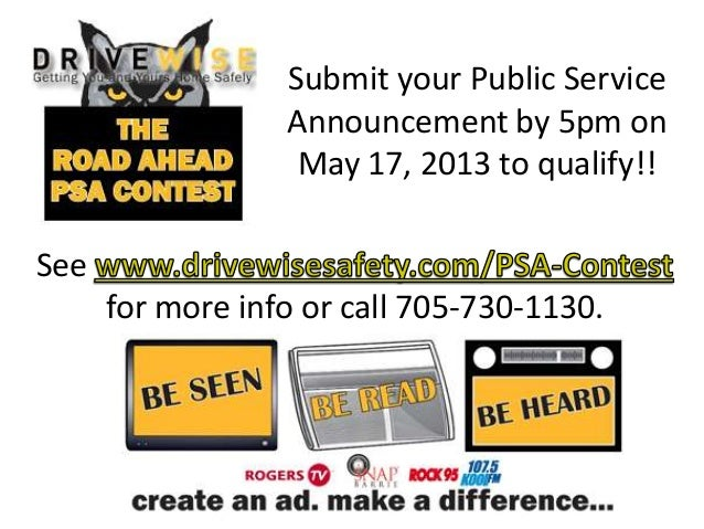 Submit your Public ServiceAnnouncement by 5pm onMay 17, 2013 to qualify!!Seefor more info or call 705-730-1130.
