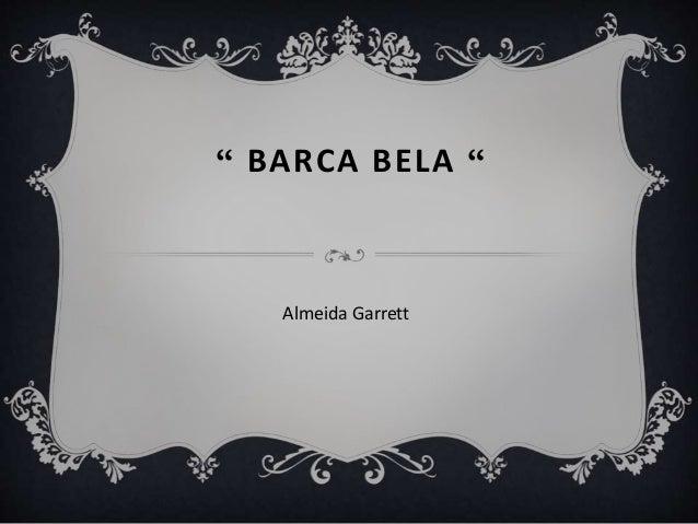 """"""" BARCA BELA """" Almeida Garrett"""