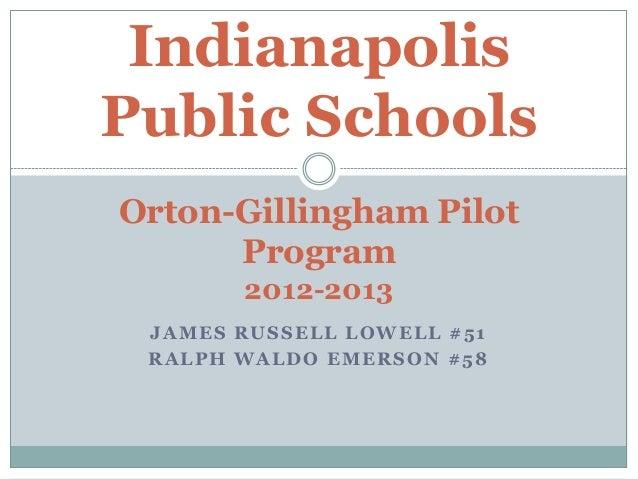 JAMES RUSSELL LOWELL #51RALPH WALDO EMERSON #58IndianapolisPublic SchoolsOrton-Gillingham PilotProgram2012-2013