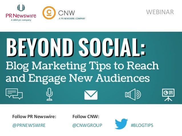 WEBINAR Follow PR Newswire: @PRNEWSWIRE Follow CNW: @CNWGROUP #BLOGTIPS